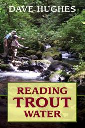 Reading Trout Water: Edition 2