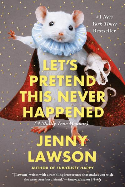 Download Let s Pretend This Never Happened Book