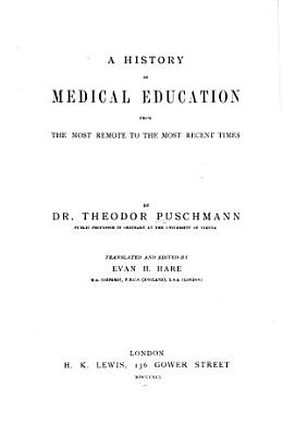 A History of Medical Education from the Most Remote to the Most Recent Times PDF