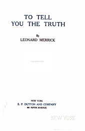 The Works of Leonard Merrick: To tell the truth