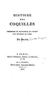 Histoire des coquilles terrestres et fluviatiles qui vivent aux environs de Paris