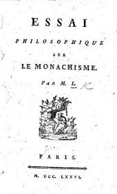 Essai philosophique sur le Monachisme. Par M. L., [i.e. S. N. H. Linguet].