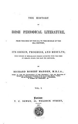 The History of Irish Periodical Literature  from the End of the 17th to the Middle of the 19th Century PDF