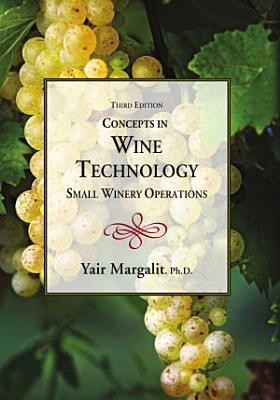Concepts in Wine Technology, Small Winery Operations, Third Edition