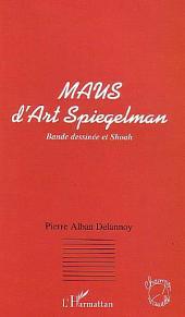 MAUS D'ART SPIEGELMAN: Bande dessinée et shoah
