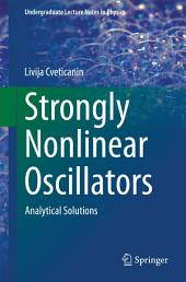 Strongly Nonlinear Oscillators: Analytical Solutions