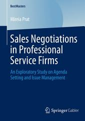 Sales Negotiations in Professional Service Firms: An Exploratory Study on Agenda Setting and Issue Management