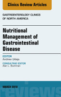 Nutritional Management of Gastrointestinal Disease  an Issue of Gastroenterology Clinics of North America  E Book PDF