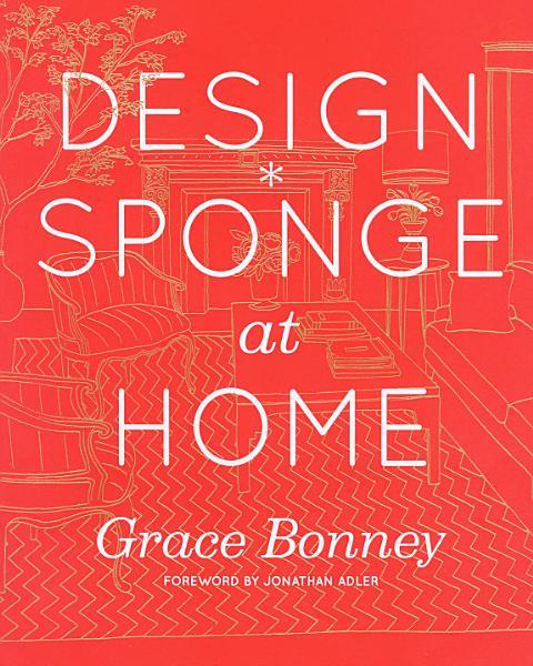 Download Design Sponge at Home Book