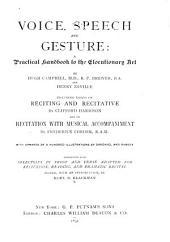 Voice, Speech, and Gesture: A Practical Handbook to the Elocutionary Art