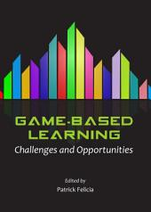 Game-Based Learning: Challenges and Opportunities