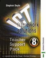 ICT Framework Solutions Teacher Support Pack Year 8