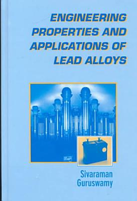 Engineering Properties and Applications of Lead Alloys PDF