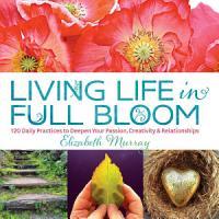 Living Life in Full Bloom PDF