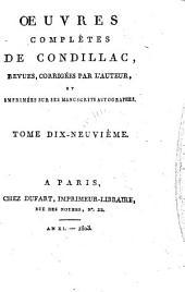 Œuvres complètes de Condillac: revues, corrigées par l'auteur, et imprimées sur les manuscrits autographes ...