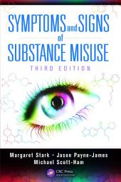 Symptoms and Signs of Substance Misuse, Third Edition: Edition 3