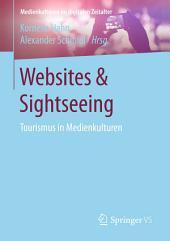Websites & Sightseeing: Tourismus in Medienkulturen