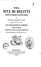 Teatro drammatico italiano di Guglielmo Folliero De Luna: Una vita di delitti dramma in prologo e quattro quadri. 8