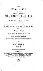 The Works of the Right Reverend George Horne ...: To which are Prefixed Memoirs of His Life, Studies, and Writings, Volume 5
