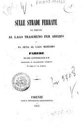 Sulle strade ferrate da Firenze al lago Trasimeno per Arezzo e da Siena al lago medesimo