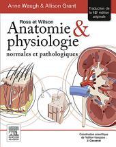 Ross et Wilson. Anatomie et physiologie normales et pathologiques: Édition 12