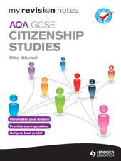 My Revision Notes: AQA GCSE Citizenship Studies