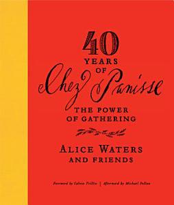 40 Years of Chez Panisse Book