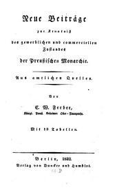 Neue Beiträge zur Kenntniß des gewerblichen und commerciellen Zustandes der Preußischen Monarchie: aus amtlichen Quellen : mit 13 Tabellen
