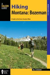 Hiking Montana: Bozeman: A Guide to the Area's Greatest Hikes