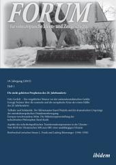 Forum für osteuropäische Ideen- und Zeitgeschichte: Die nicht gehörten Propheten des 20. Jahrhunderts