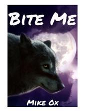 Bite Me (4-Pack Rough Gay Werewolf Erotica Bundle)