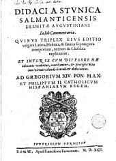 Didaci a Stunica Salmanticensis ... In Iob commentaria. Quibus triplex eius editio vulgata Latina, Hebraea, & Graeca septuaginta interpretum, necnon & Chaldaea explicantur. ..