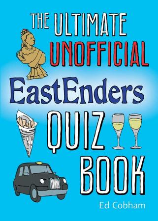 The Ultimate Unofficial Eastenders Quiz Book PDF