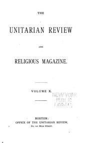 The Unitarian Review and Religious Magazine: Volume 10