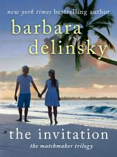 The Invitation: A Matchmaker Trilogy Novel