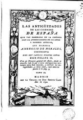 Las Antigüedades de las ciudades de España: que van nombradas en la Corónica con las averiguaciones de sus sitios y nombres antiguos