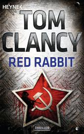 Red Rabbit: Ein Jack Ryan Roman