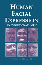 Human Facial Expression: An Evolutionary View