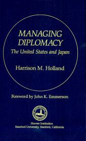 Managing Diplomacy: The United States and Japan