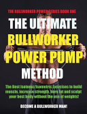 The Ultimate Bullworker Power Pump Method