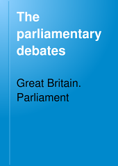 The Parliamentary Debates: Volume 191