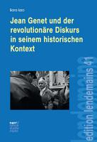 Jean Genet und der revolution  re Diskurs in seinem historischen Kontext PDF