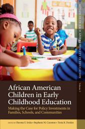 African American Children in Early Childhood Education: Making the Case for Policy Investments in Families, Schools, and Communities