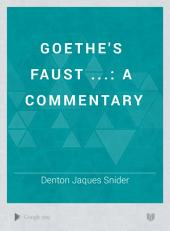 Goethe's Faust ...: A Commentary, Volume 2