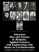 American Men and Women in Medicine  Applied Sciences and Engineering with Roots in Czechoslovakia PDF