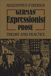 German Expressionist Prose: Theory and Practice