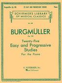 Twenty Five Easy and Progressive Studies for the Piano  Op  100