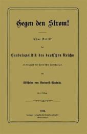 Gegen den Strom!: Eine Kritik der Handelspolitik des deutschen Reichs an der Hand der Carey'schen Forschungen
