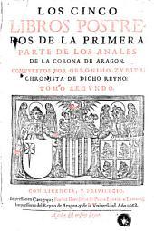 Anales de la corona de Aragón: Los cinco libros postreros de la primera parte