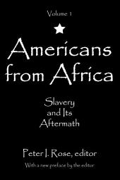 Americans from Africa: Slavery and Its Aftermath